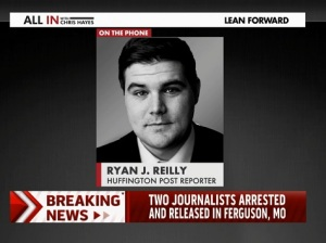 "Ryan Reilly, a reporter for the Huffington Post, talked to MSNBC's Chris Hayes, anchor of ""All In,"" about his arrest ."