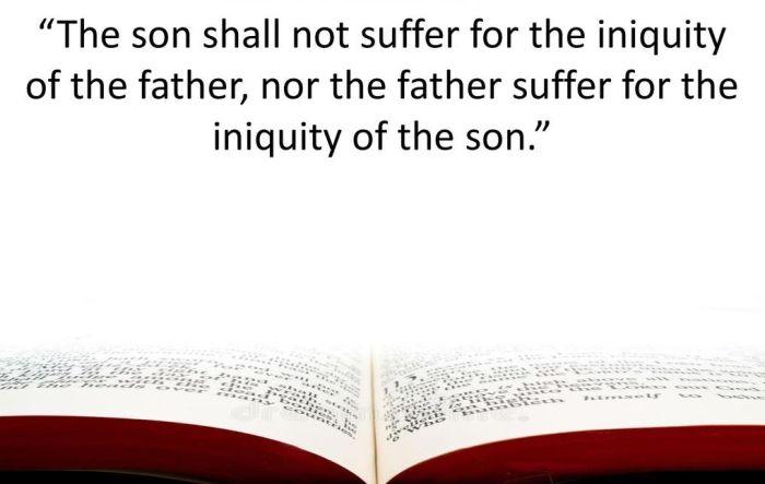 Ezekiel 18:20 / Jeremiah 31:30.